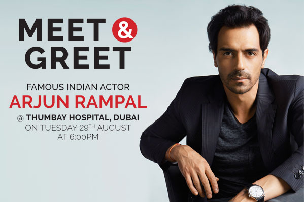 Meet & Greet Bollywood Star Arjun Rampal at Thumbay Hospital Dubai on 29th August
