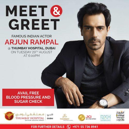 Meet & Greet Bollywood Star Arjun Rampal at Thumbay Hospital Dubai on 29 th August