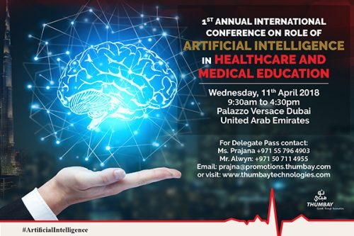 Thumbay Technologies to host the '1st Annual International Conference on Role of Artificial Intelligence in Healthcare and Medical Education' in Dubai on April 11